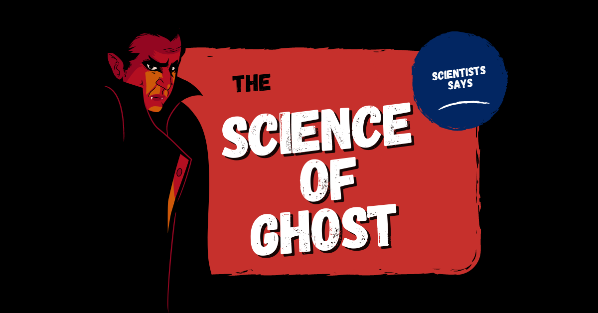 The science of ghost