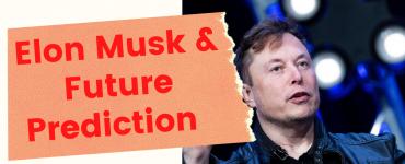 Elonmusk and Future Prediction